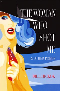 The Woman Who Shot Me & Other Poems